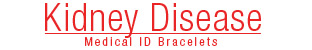 Kidney Disease Medical ID Bracelets